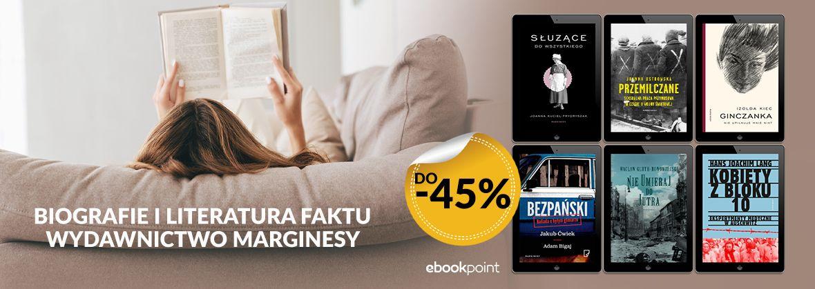 Promocja na ebooki Biografie i literatura faktu / Wydawnictwo Marginesy do -45%